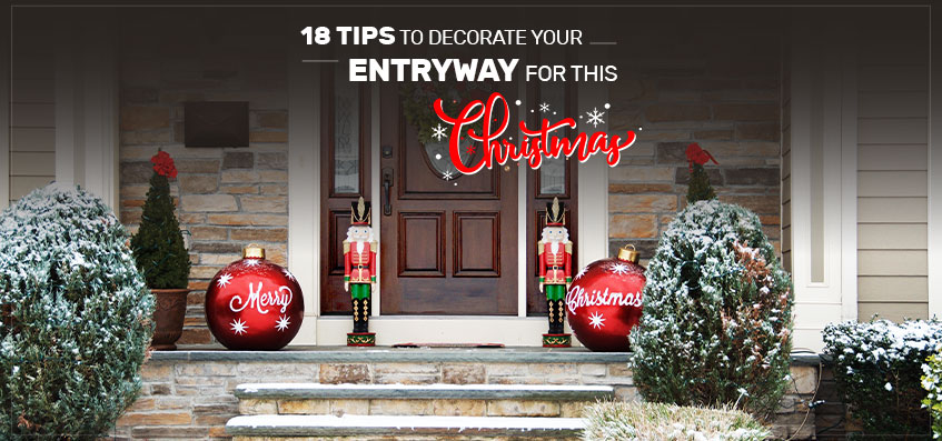 18 Tips to Decorate your Entryway for this Christmas