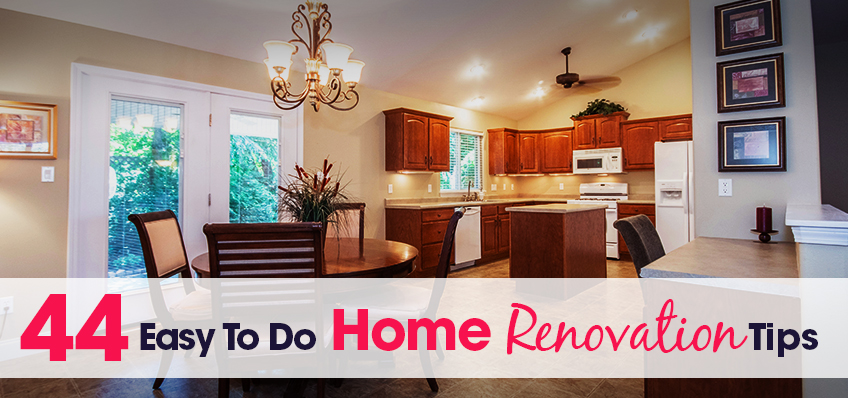 44 Easy To Do Home Renovation Tips