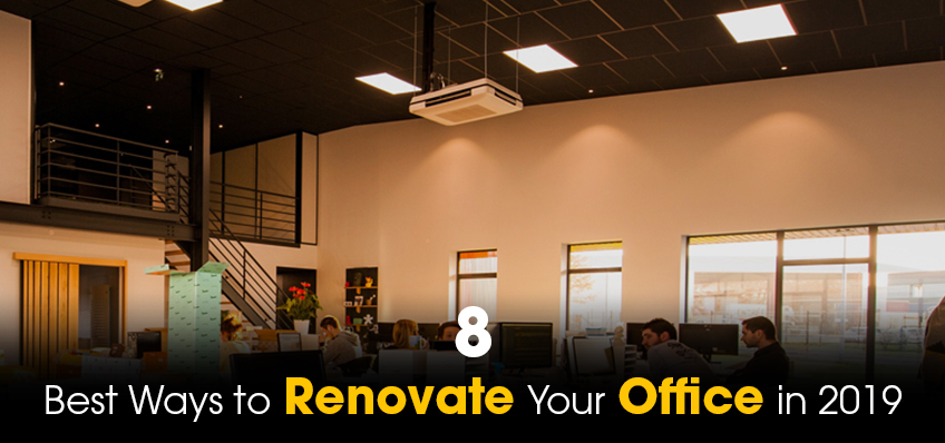 8 Best Ways to Renovate Your Office in 2019