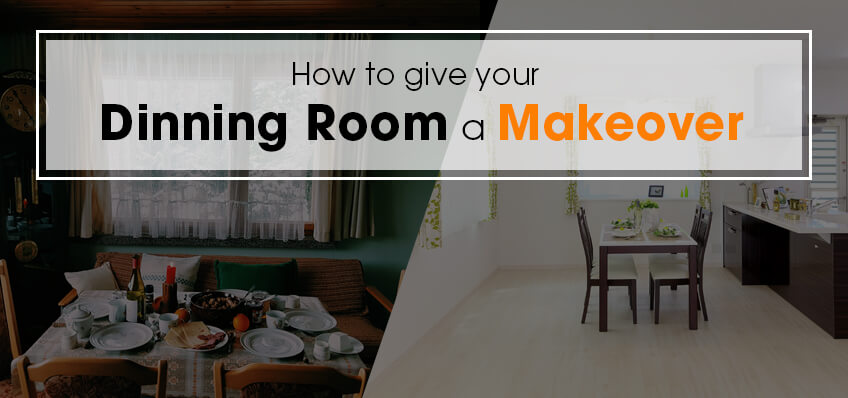 How to Give Your Dining Room a Makeover