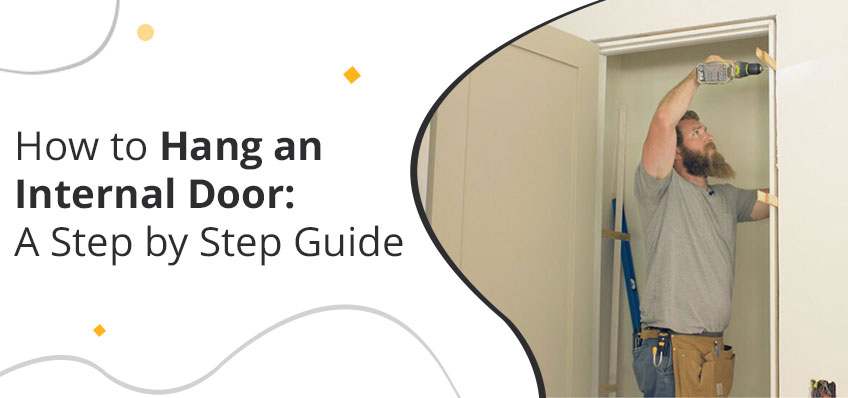 How to Hang an Internal Door: A Step by Step Guide
