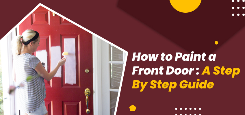 How to Paint a Front Door: A Step By Step Guide