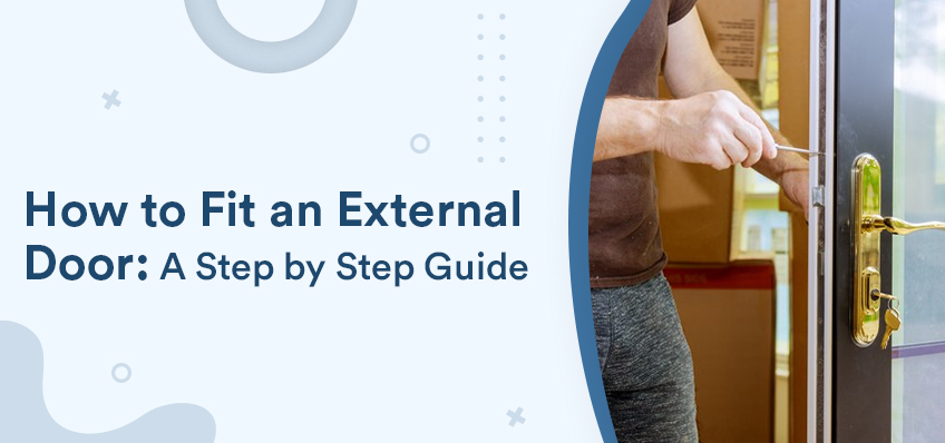 How to fit an External Door: A Step by Step Guide