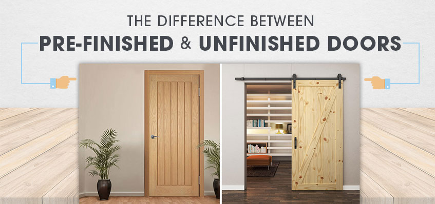 The Difference Between Pre-Finished & Unfinished Doors
