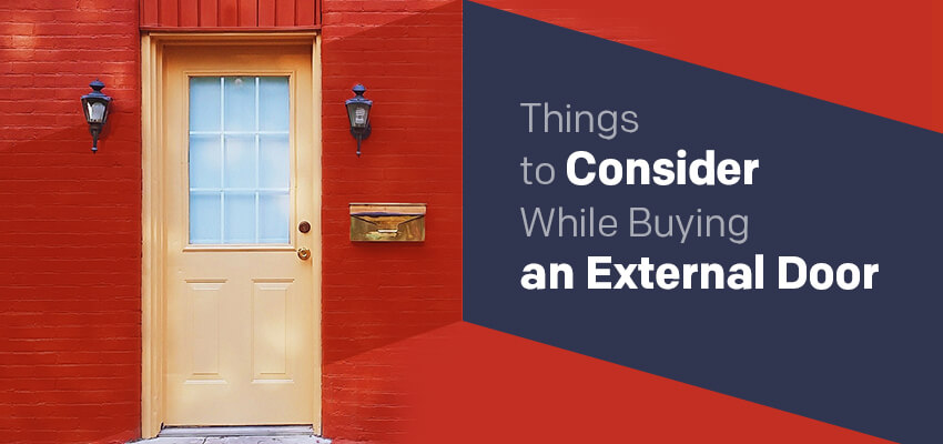 Things to Consider While Buying an External Door