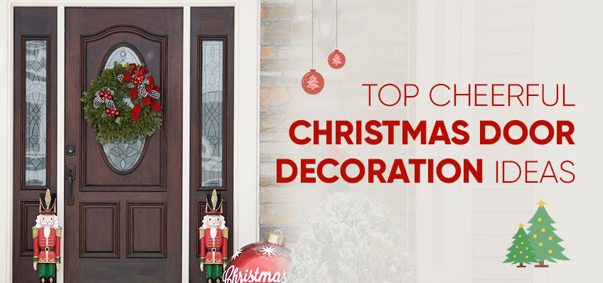 13 Cheerful Christmas Door Decoration Ideas