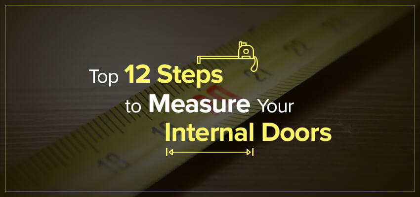 Top 12 Steps to Measure Your Internal Doors