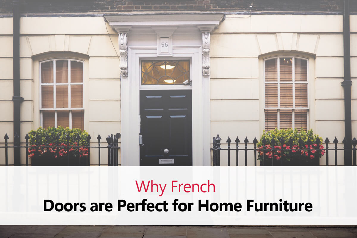 Why French Doors are Perfect for Home Furniture?
