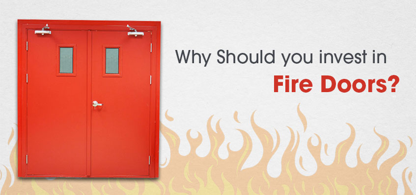 Why Should you invest in Fire Doors?