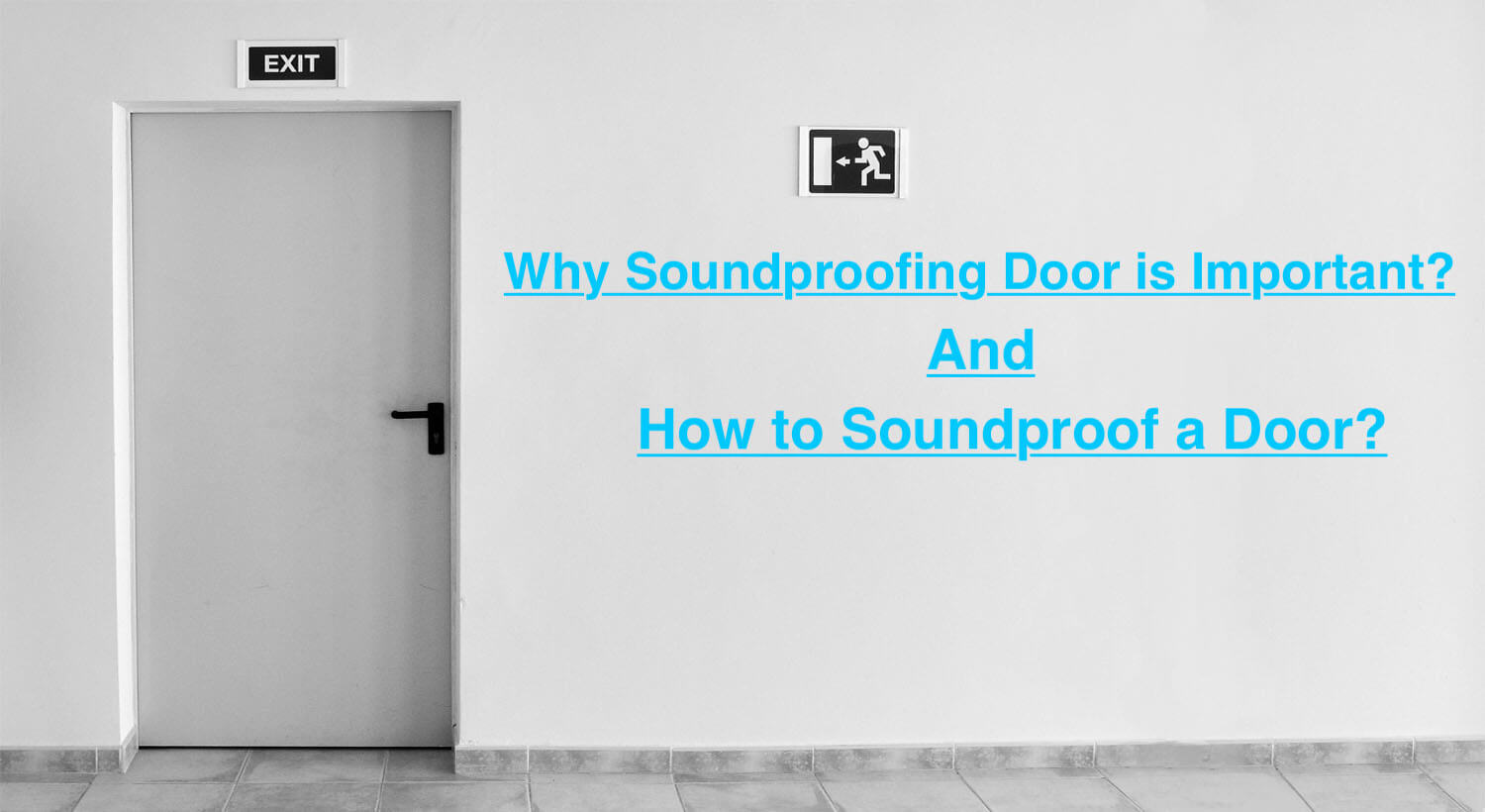 Why Soundproofing Door is Important and How to Soundproof the Door